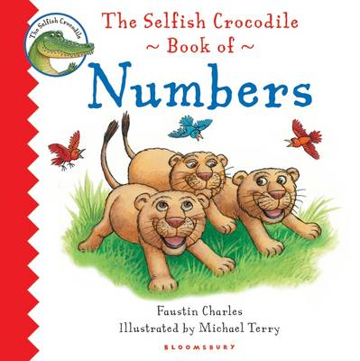 The Selfish Crocodile Book of Numbers by Faustin Charles