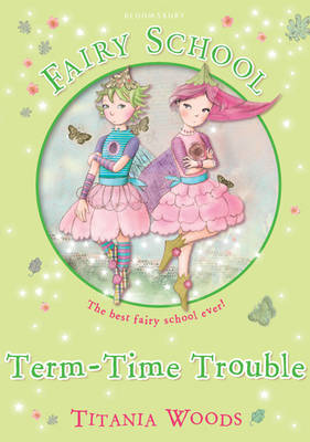 Glitterwings Academy, Term-time Trouble by Titania Woods