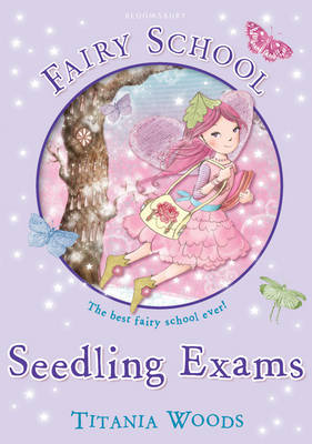 Glitterwings Academy, Seedling Exams by Titania Woods