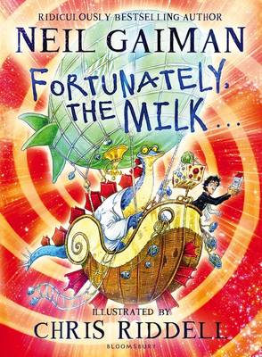 Fortunately, the Milk ... by Neil Gaiman