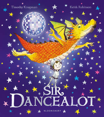 Sir Dancealot by Timothy Knapman