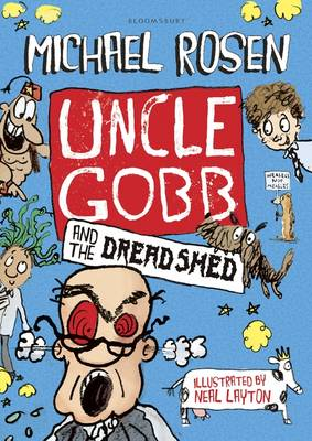 Uncle Gobb and the Dread Shed by Michael Rosen