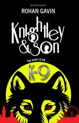 Knightley and Son: K-9 by Rohan Gavin