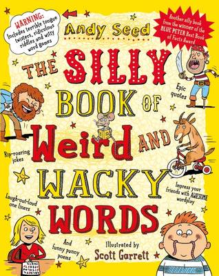 The Silly Book of Weird and Wacky Words by Andy Seed