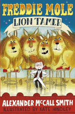 Freddie Mole, Lion Tamer by Alexander Mccall Smith