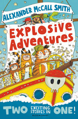 Explosive Adventures by Alexander Mccall Smith