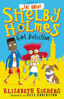 The Great Shelby Holmes Girl Detective by Elizabeth Eulberg