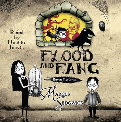 Flood And Fang (The Raven Mysteries - Book One) - Audio by Marcus Sedgwick
