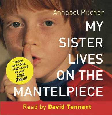 My Sister Lives on the Mantelpiece Audio CD read by David Tennant by Annabel Pitcher