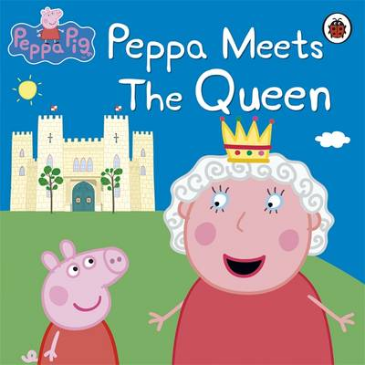 Peppa Pig: Peppa Meets the Queen by