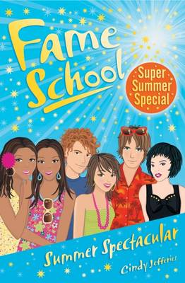 Fame School: Summer Spectacular by Cindy Jefferies