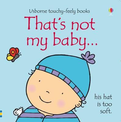 That's Not My Baby - Boy by Fiona Watt