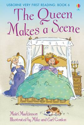 Usborne Very First Reading 6: The Queen Makes a Scene by Mairi Mackinnon