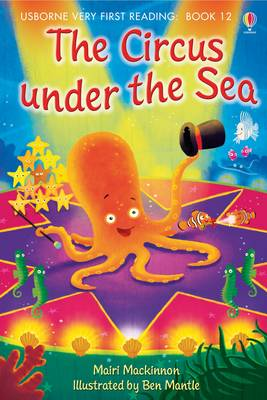 Usborne Very First Reading 12: Circus Under the Sea by Mairi Mackinnon