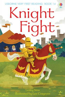 Usborne Very First Reading 14: Knight Fight by Lesley Sims