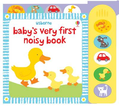 Baby's Very First Noisy Book by Stella Baggott