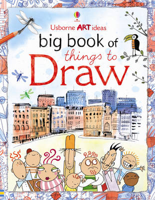 Big Book of Things to Draw by Fiona Watt