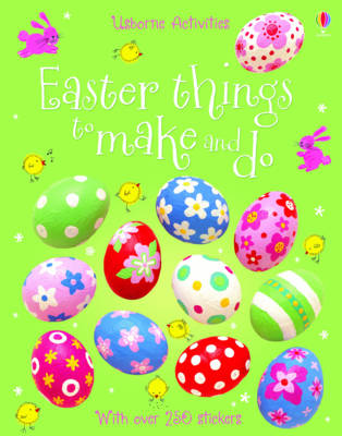 Easter Things to Make and Do by Leonie Pratt, Kate Knighton