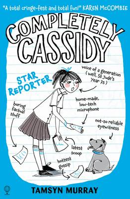 Completely Cassidy Star Reporter by Tamsyn Murray