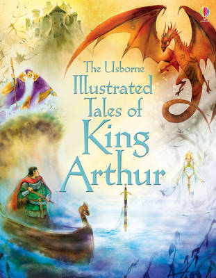 Illustrated Tales of King Arthur by Sarah Courtauld