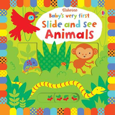Baby's Very First Slide and See Animals by Fiona Watt