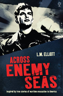 Across Enemy Seas by L. M. Elliot