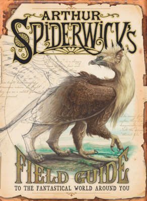 Arthur Spiderwick's Field Guide to the Fantastical World Around You by Holly Black, Tony DiTerlizzi
