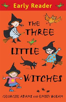 The Three Little Witches Storybook (Early Reader) by Georgie Adams
