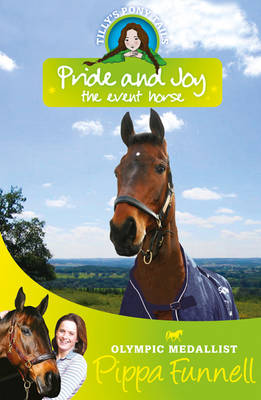Tilly's Pony Tails 7: Pride and Joy The Event Horse by Pippa Funnell