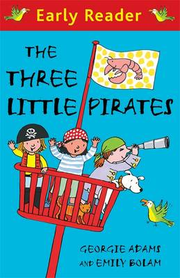 The Three Little Pirates (Early Reader) by Georgie Adams