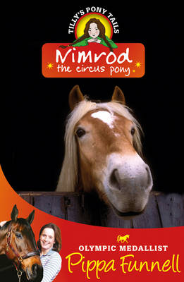 Tilly's Pony Tails 10: Nimrod The Circus Pony by Pippa Funnell
