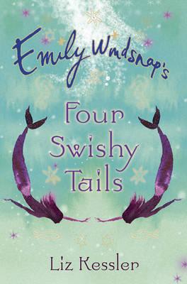 Emily Windsnap's Four Swishy Tails (Box Set) by Liz Kessler