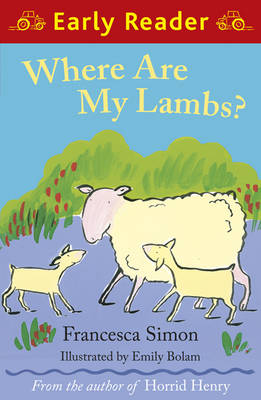 Where are My Lambs? (Early Reader) by Francesca Simon