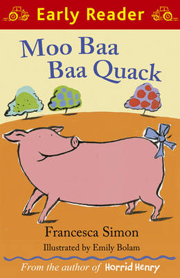 Moo Baa Baa Quack (Early Reader) by Francesca Simon