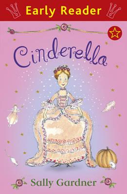 Cinderella (Early Reader) by Sally Gardner