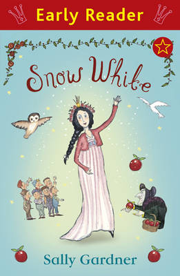 Snow White (Early Reader) by Sally Gardner