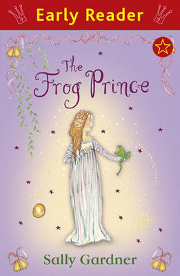The Frog Prince (Early Reader) by Sally Gardner