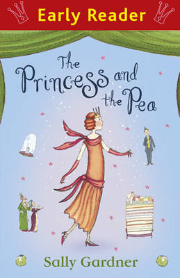 The Princess and the Pea (Early Reader) by Sally Gardner