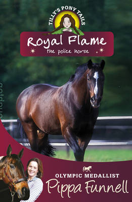 Tilly's Pony Tails 16 : Royal Flame The Police Horse by Pippa Funnell