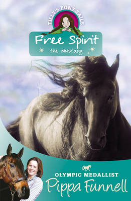 Tilly's Pony Tails 18 : Free Spirit The Mustang by Pippa Funnell