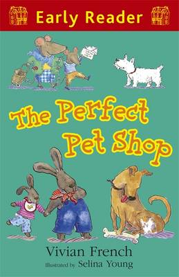 The Perfect Pet Shop (Early Reader) by Vivian French