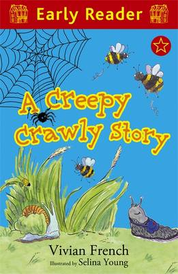 A Creepy Crawly Story (Early Reader) by Vivian French