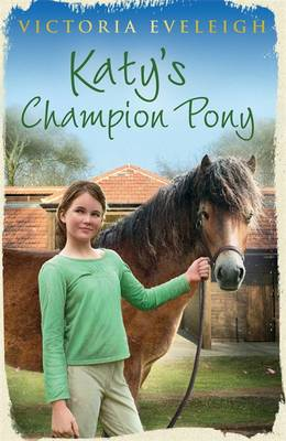 Katy's Champion Pony (Katy's Ponies) by Victoria Eveleigh