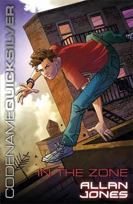 Codename Quicksilver 1: In the Zone by Allan Frewin Jones