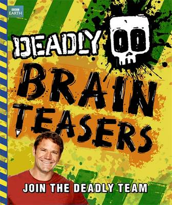Deadly Brain Teasers by Steve Backshall