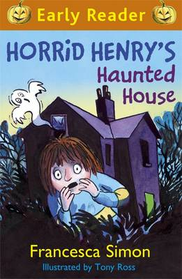 Horrid Henry's Haunted House by Francesca Simon