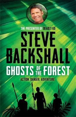 Ghosts of the Forest by Steve Backshall
