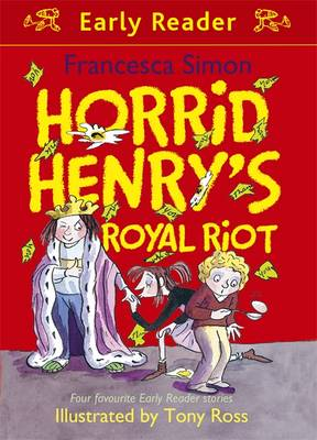 Horrid Henry's Royal Riot by Francesca Simon