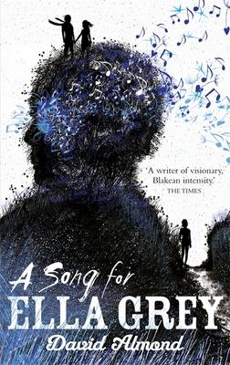 A Song for Ella Grey by David Almond