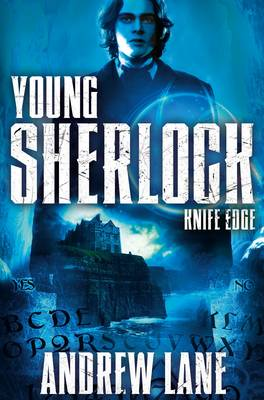 Young Sherlock Holmes 6: Knife Edge by Andrew Lane